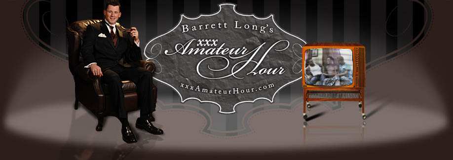 Barrett Long's XXX Amateur Hour